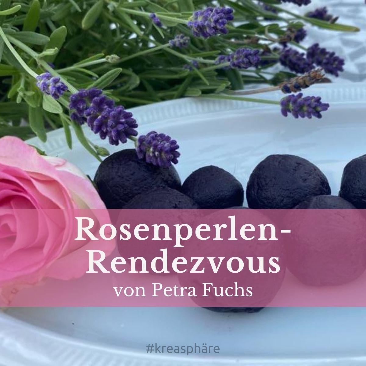 Rosenperlen-Rendezvous mit Petra Sila Fuchs